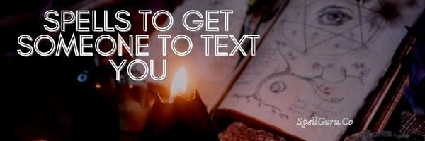 Spells to Get Someone to Text You