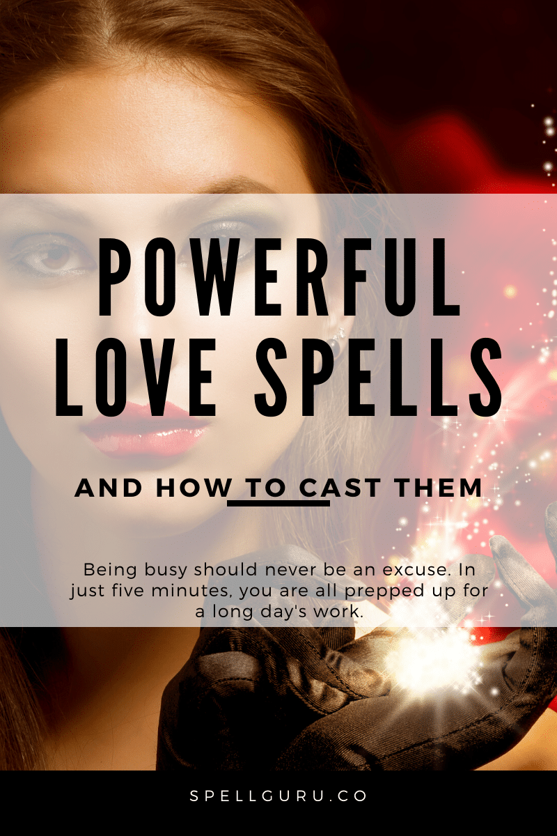 Powerful Love Spells [And How to Cast Them]