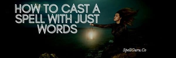 How to Cast a Spell With Just Words