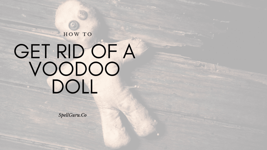 How to get rid of a voodoo doll