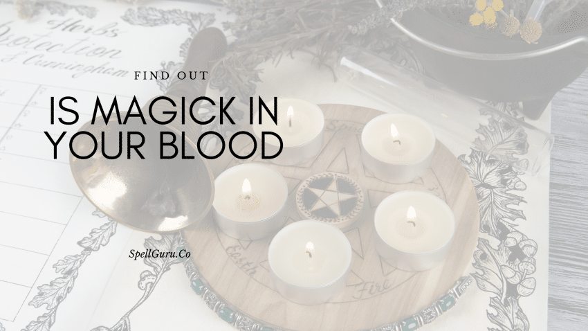 How to know if you have magic in your blood