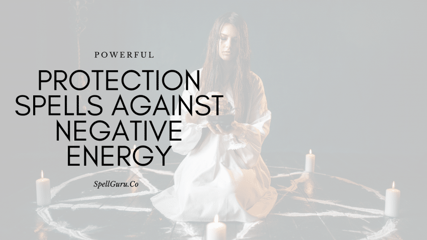 protection spells against negative energy