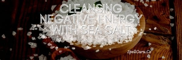 Cleansing Negative Energy With Sea Salt