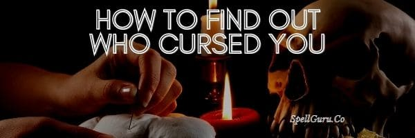 How To Find Out Who Cursed You