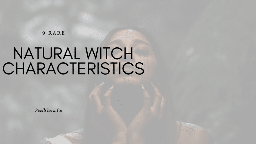 Rare Natural Witch Characteristics