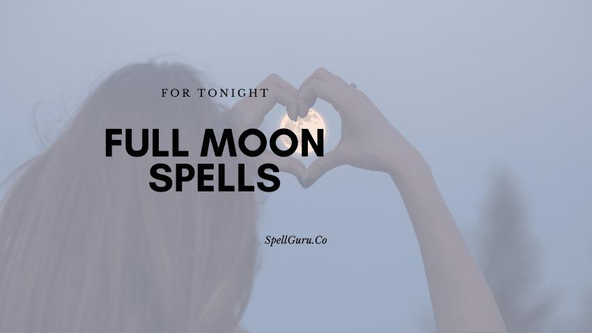 spells for tonight's full moon