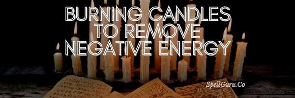 Burning Candles to Remove Negative Energy