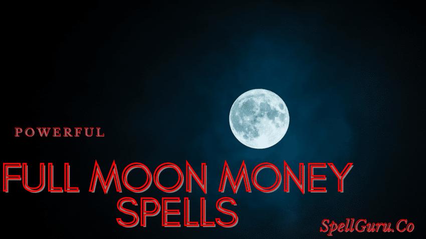 Full Moon Money Spells