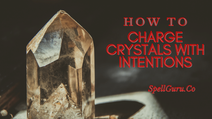 How to Charge Crystals With Intentions