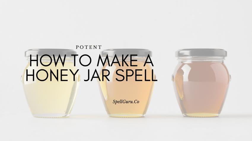 How to Make a Honey Jar Spell