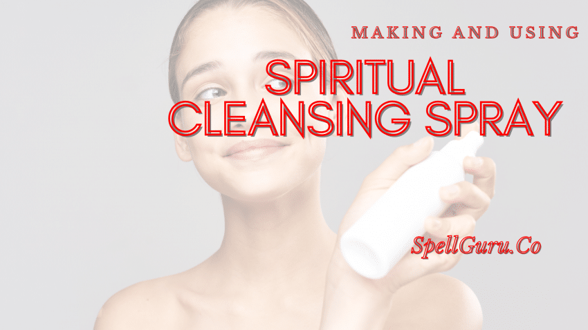 How to make Spiritual Cleansing Spray