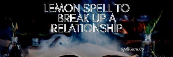 Lemon Spell to Break Up a Relationship
