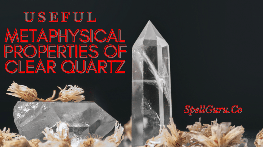 Metaphysical Properties of Clear Quartz