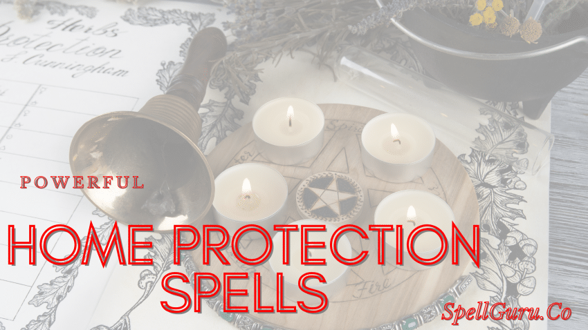 Powerful Home Protection Spells