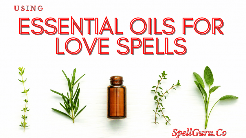 Essential Oils for Love Spells