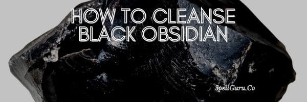 How to Cleanse Black Obsidian