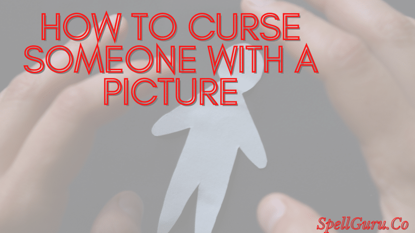 How to Curse Someone With a Picture