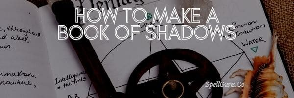 How to Make a Book of Shadows