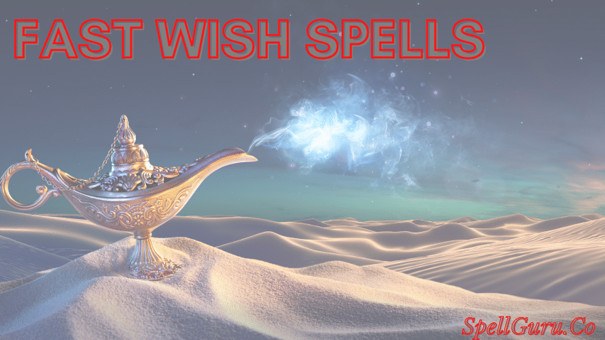 Powerful Wish Spells That Work Instantly